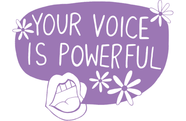your voice is powerful